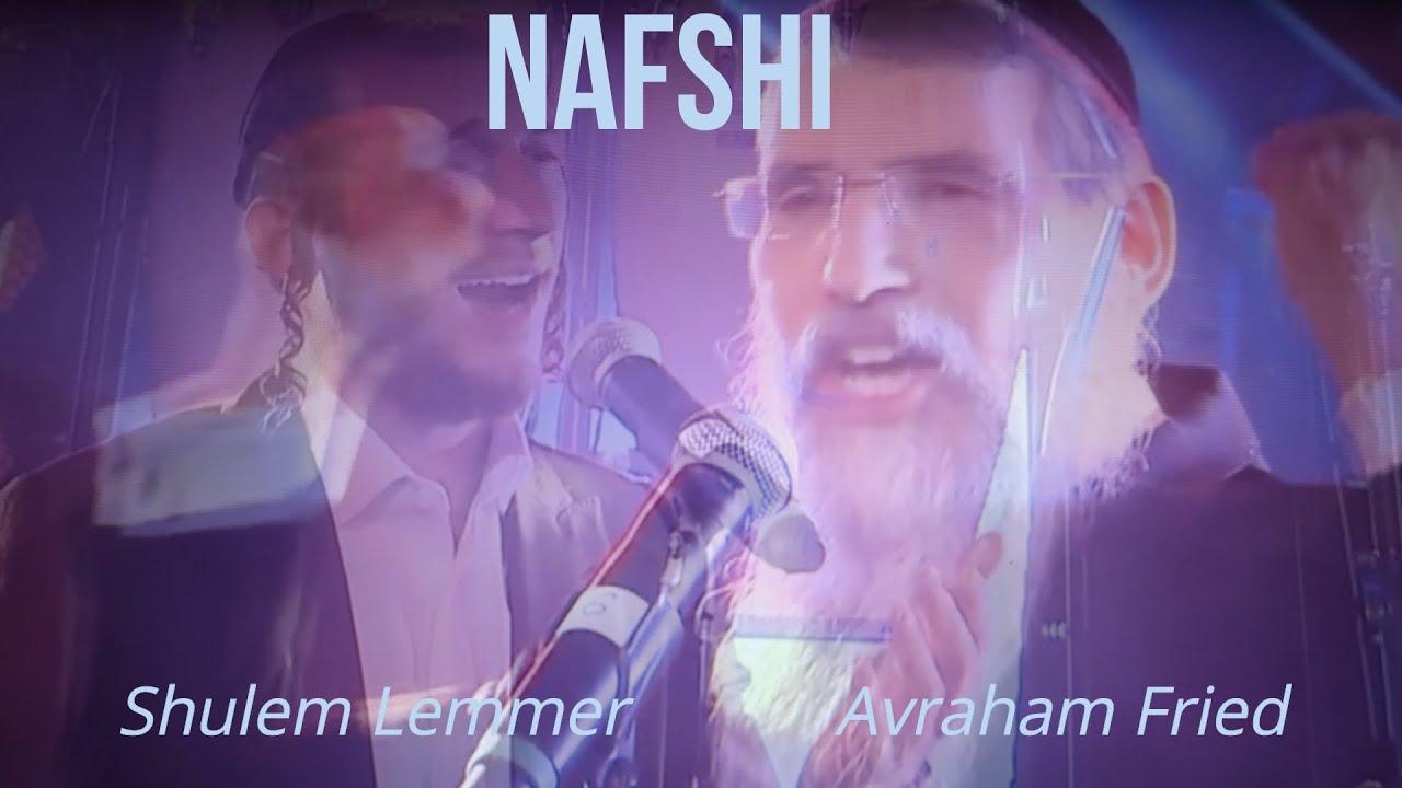 Epic Nafshi Duet! Avraham Fried, Shulem Lemmer, Shira & Freilach | אברהם פריד ושלום למר - נפשי