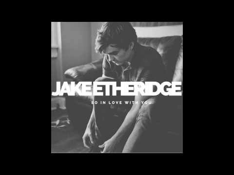 Jake Etheridge - So In Love With You