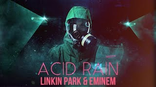 Eminem & Linkin Park - Acid Rain [After Collision 2] (Mashup)