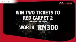 Win two tickets to the country's premier waxworks show, Red Carpet 2 @i-City Shah Alam