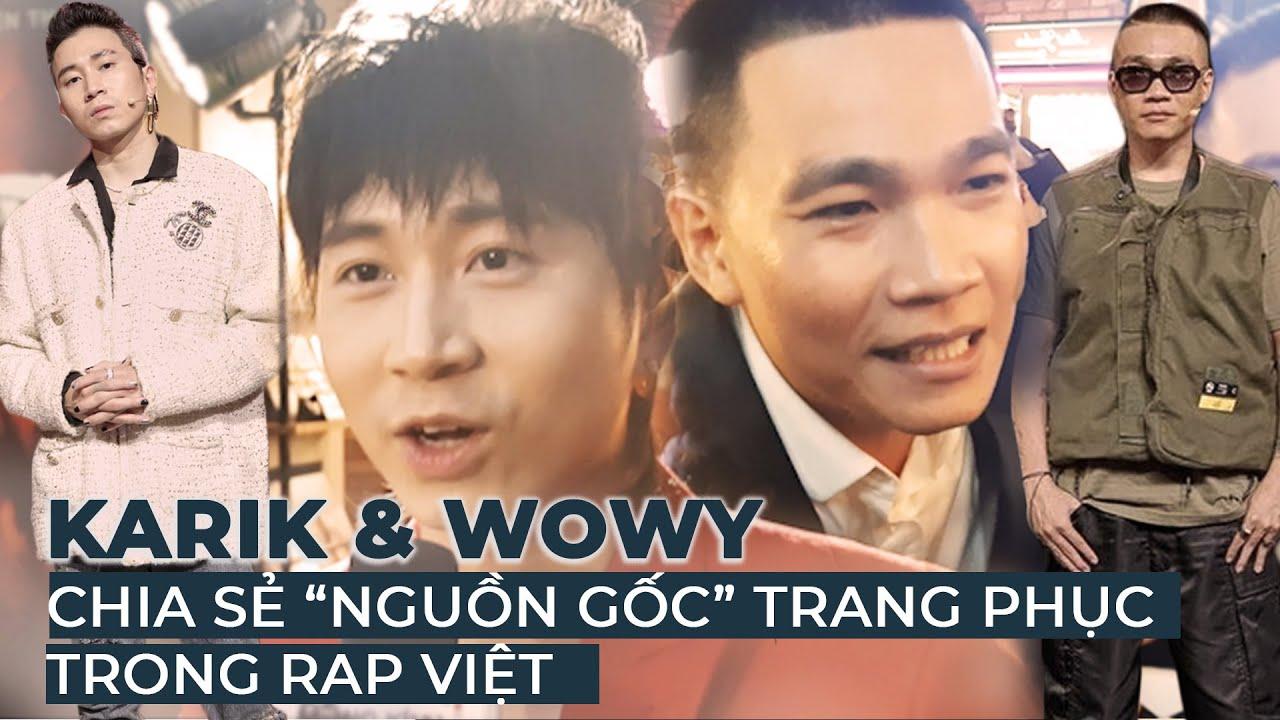 Wowy, Karik chia sẻ SỰ THẬT đằng sau những bộ trang phục ĐẮT TIỀN ở Rap Việt