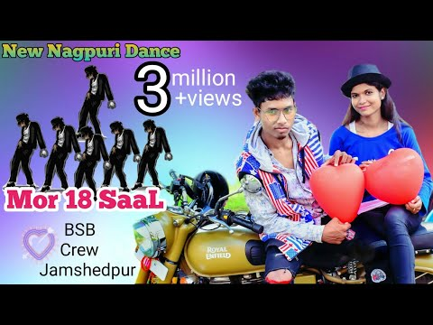 Mor 18 SaaL💖 New Nagpuri Sadri Dance Video 2018🕺BSB Crew Jamshedpur 😍 Santosh Daswali