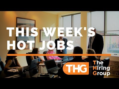 Hot Jobs from The Hiring Group