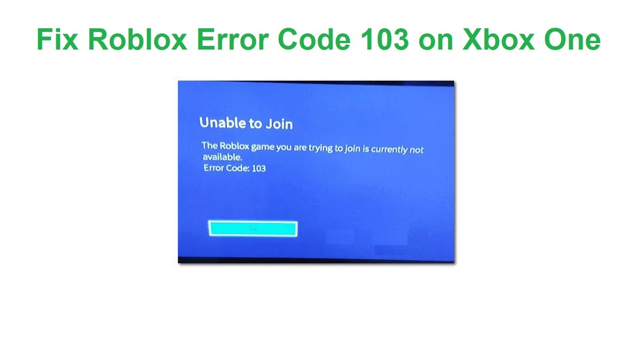 4 Ways To Fix Roblox Error Code 103 On Xbox One Youtube