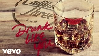 The Cadillac Three - Drunk Like You Static Version