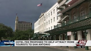 Video: San Antonio Hotel and Lodging Association to propose plan that improves hospitality industry
