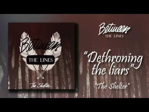 Dethroning The Liars - Between The Lines (Featuring Diego G. from Teksuo)