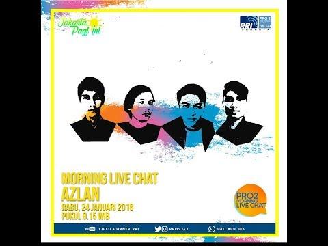 Azlan - Morning Live Chat Pro2 FM RRI Jakarta (Live Video Corner RRI) Reupload