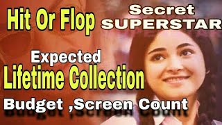 SECRET SUPERSTAR Hit or Flop | Lifetime Collection | Budget & Screen count | Aamir khan