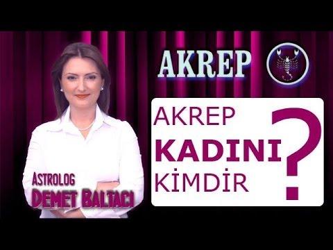 AKREP Burcu KADINI, Akrep kadını kimdir ? Akrep kadınları. Astroloji uzmanı Demet Baltacı