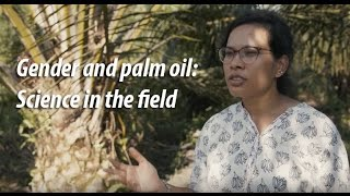 Gender and palm oil: Science in the field