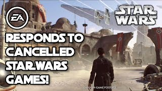 Ea Responds To Cancelled Star Wars Games 🚫