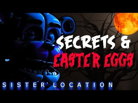 Five Nights at Freddys Sister Location Easter Eggs & Secrets