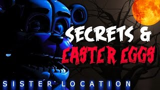 Five Nights at Freddy's Sister Location Easter Eggs & Secrets