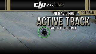 DJI Mavic Pro / Active Track (Tutorial)