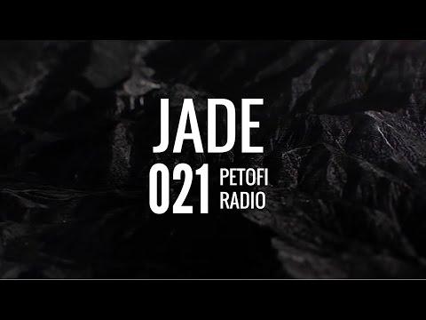 Jade - Petofi Radio [Ep. 021]
