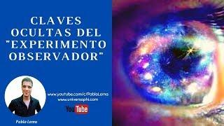 ⏰¡Claves Ocultas del Experimento Observador!⏰