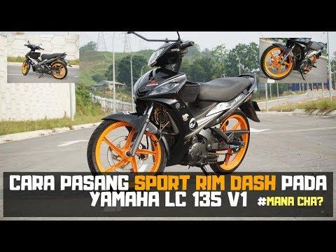Cara Pasang Sport Rim Dash Pada Yamaha LC 135 V1 | MANACHA MOTOVLOG