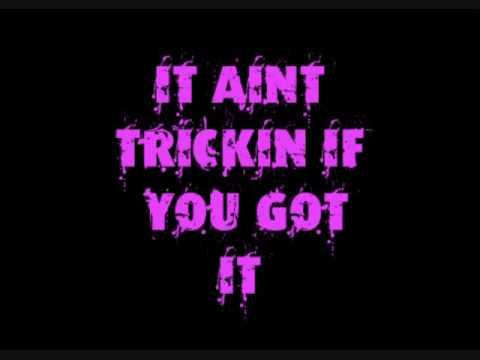 Trickin If You Got It