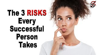 The 3 Risks Every Successful Person Takes