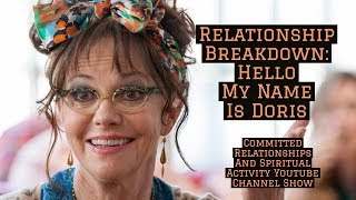 Acting Your Age (Relationship Lecture) Part 1: Hello, My Name Is Doris