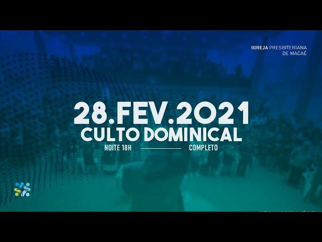 CULTO DOMINICAL  - 28/02/2021