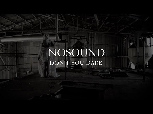 NOSOUND - Don't You Dare (from new album Allow Yourself)