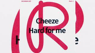 Hard for me - Cheeze (Rich man OST Part.1) [Mp3 Audio]