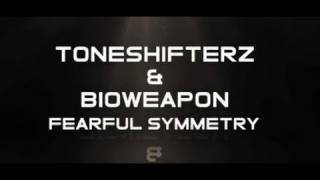 Toneshifterz & Bioweapon - Fearful Symmetry - Fusion 099