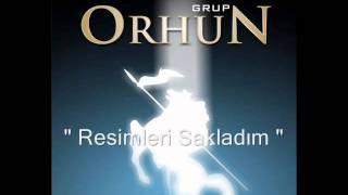RESİMLERİ SAKLADIM -Grup ORHUN- hatıra kayıtlar