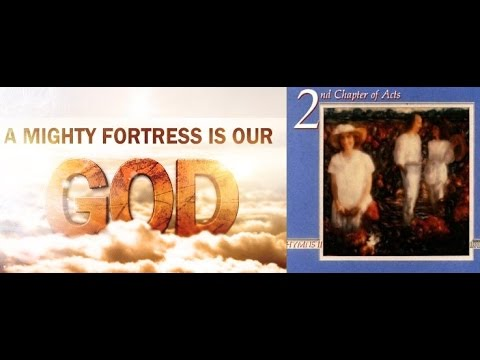 2nd Chapter Of Acts - A Mighty Fortress Is Our God - Castelo Forte - Martinho Lutero - Salmos 46