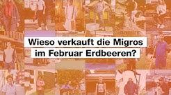 MIGROS-BESITZER: Wieso verkauft die Migros im Februar Erdbeeren?
