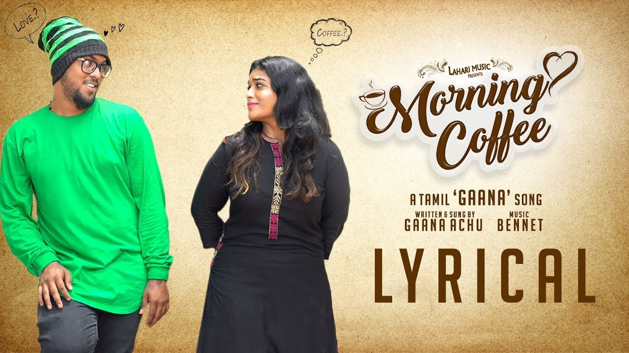 Morning Coffee Lyrical Video Song | Gana Achu | Bennet | Tamil Gana Songs | Lahari Music