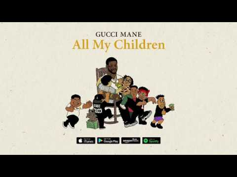 Download Gucci Mane - All My Children (Single)