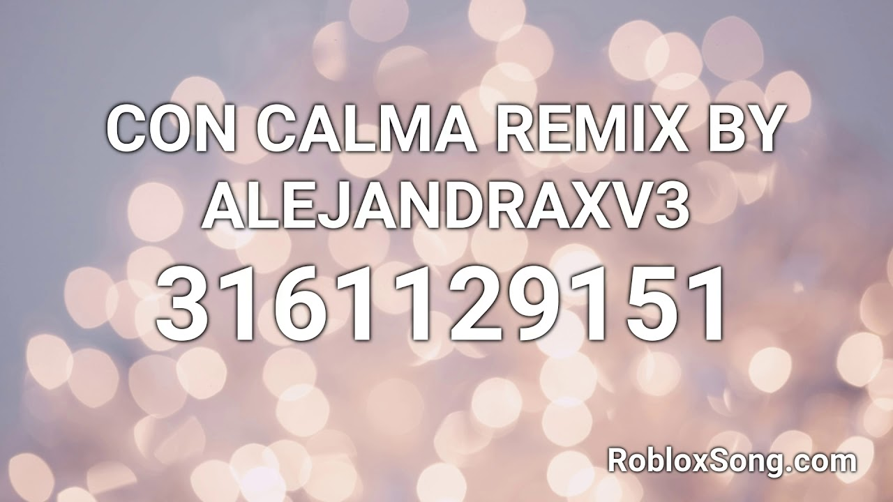 Con Calma Remix By Alejandraxv3 Roblox Id Roblox Music Code