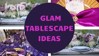 GLAM TABLESCAPE IDEAS FOR THE HOLIDAYS