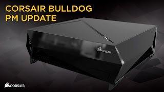 Corsair Bulldog 4k Pc Gaming Product Manager Update