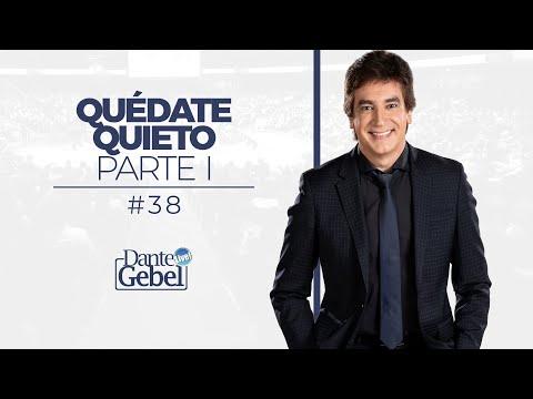 Dante Gebel #38 | Quédate quieto – Parte I