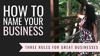 How to Name Your Business...3 Rules to Follow - YouTube Video