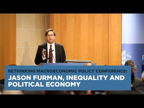 Rethinking Macroeconomic Policy Conference: Jason Furman, Inequality and Political Economy