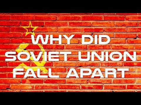 Why Did Soviet Union Fall Apart - Collapse of Soviet Union Explained in 11 Minutes