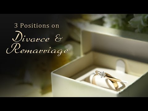 3 Positions on Divorce & Remarriage - Tim Conway
