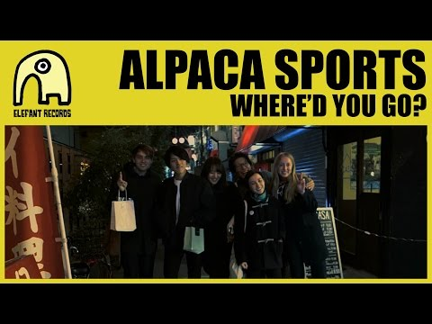 ALPACA SPORTS - Where'd You Go? [Official]