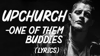 Upchurch - One of them Buddies (Lyrics)