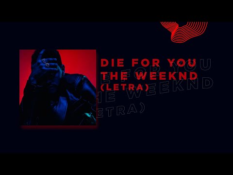 Die for you- The weeknd (Starboy Album)