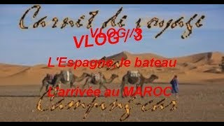 VLOG /3/ l'Espagne,le bateau, l'arrivé au Maroc