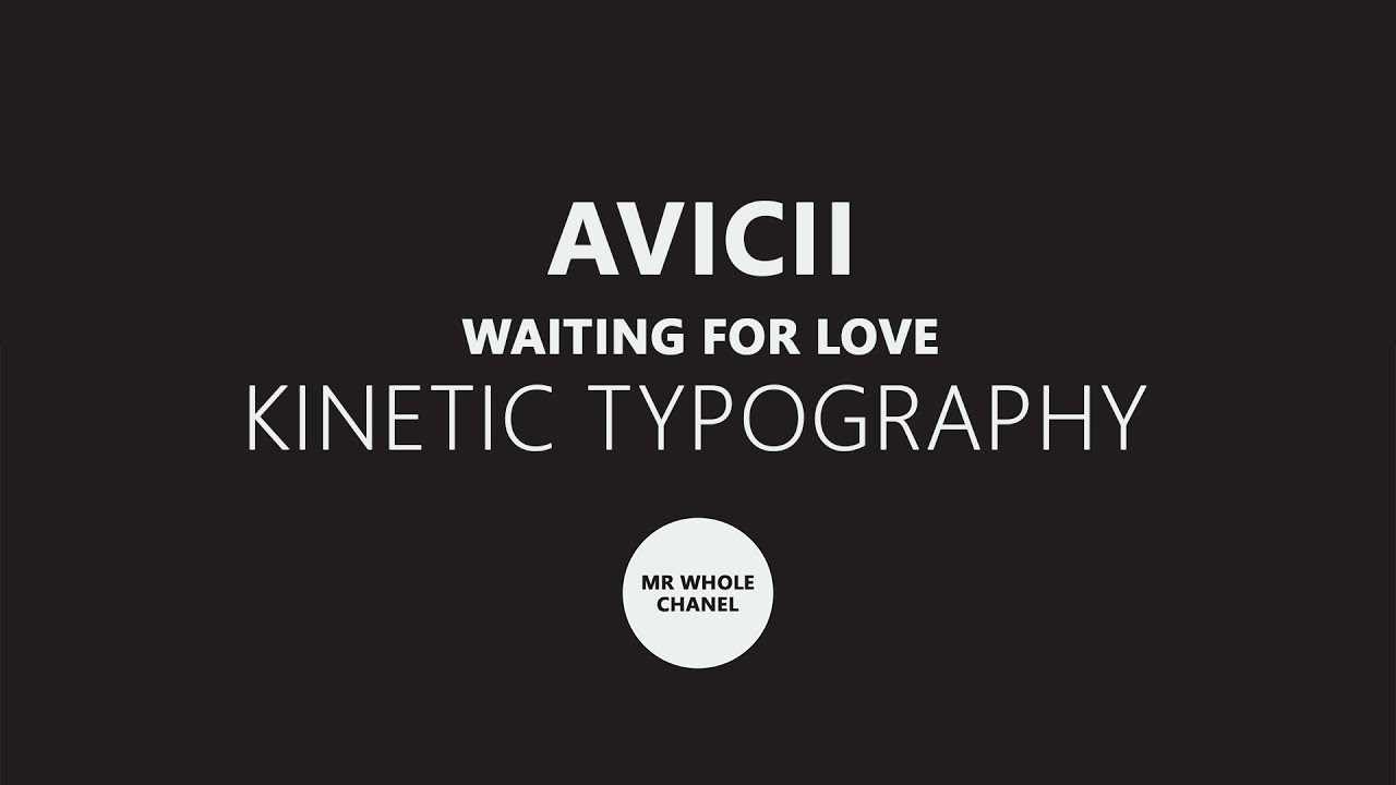 Avicii - Waiting For Love Lyrics - Kinetic Typography ...