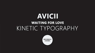 Avicii - Waiting For Love Lyrics - Kinetic Typography