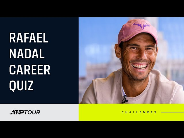How Well Does Rafa Nadal Know Rafa Nadal?
