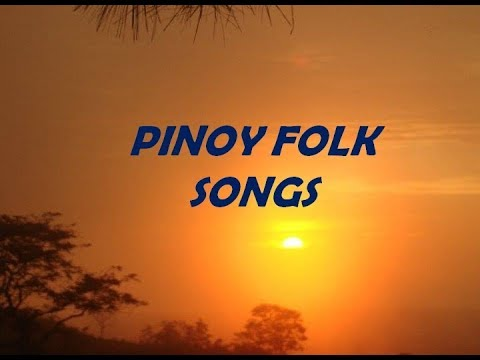 PINOY FOLK SONGS